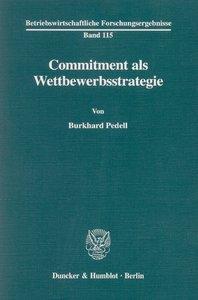 Commitment als Wettbewerbsstrategie.
