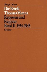 Die Briefe Thomas Manns 2. 1934 - 1943