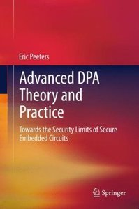 Advanced DPA Theory and Practice