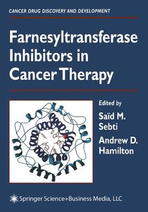 Farnesyltransferase Inhibitors in Cancer Therapy