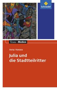 Julia und die Stadtteilritter: Textausgabe mit Materialien