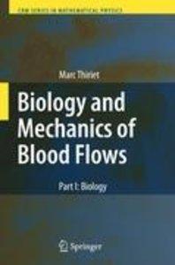 Biology and Mechanics of Blood Flows