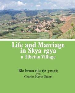 Life and Marriage in Skya Rgya, a Tibetan Village