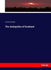 The Antiquities of Scotland