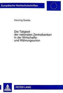 Die Tätigkeit der nationalen Zentralbanken in der Wirtschafts- u