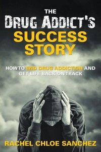 A Drug Addict's Success Story