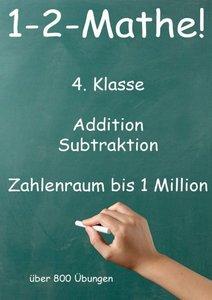 1-2-Mathe! - 4. Klasse - Addition, Subtraktion, Zahlenraum bis 1