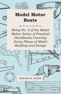 Model Motor Boats - Being No. 2 of the Model Maker Series of Pra