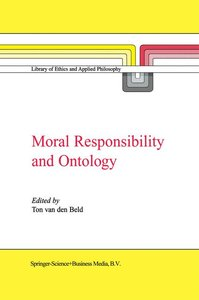 Moral Responsibility and Ontology
