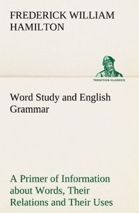 Word Study and English Grammar A Primer of Information about Wor