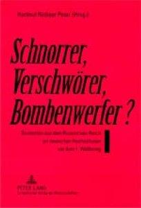 Schnorrer, Verschwörer, Bombenwerfer?