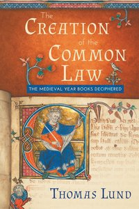 Lund, T: Creation of the Common Law