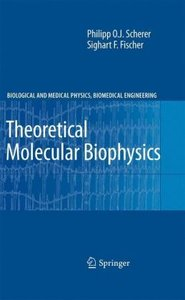 Theoretical Molecular Biophysics
