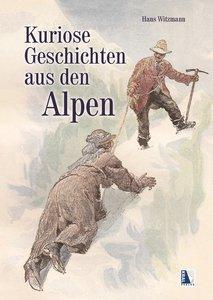 Kuriose Geschichten aus den Alpen