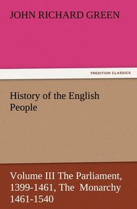 History of the English People, Volume III The Parliament, 1399-1