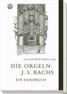 Die Orgeln J. S. Bachs