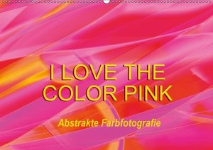 I love the color pink - Abstrakte Farbfotografie