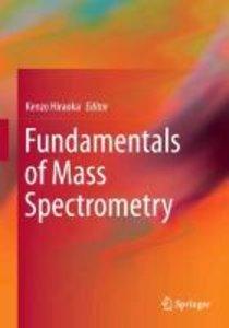Fundamentals of Mass Spectrometry