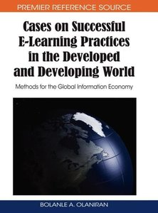Cases on Successful E-Learning Practices in the Developed and De