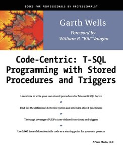 Code Centric: T-SQL Programming with Stored Procedures and Trigg