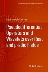 Pseudodifferential Operators and Wavelets over Real and p-adic F