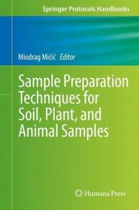 Sample Preparation Techniques for Soil, Plant, and Animal Sample