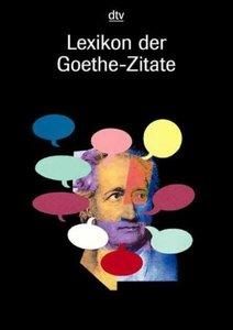 Lexikon der Goethe - Zitate