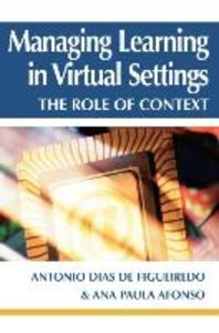 Managing Learning in Virtual Settings: The Role of Context