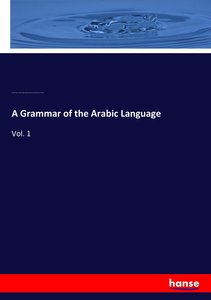 A Grammar of the Arabic Language
