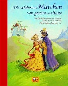 Die schönsten Märchen von gestern und heute