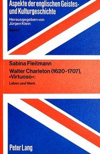 Walter Charleton (1620-1707), «Virtuoso»