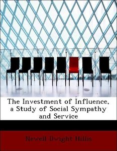 The Investment of Influence, a Study of Social Sympathy and Serv