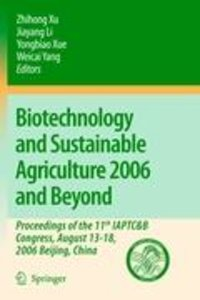 Biotechnology and Sustainable Agriculture 2006 and Beyond
