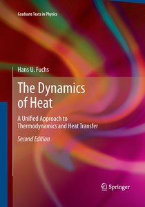 The Dynamics of Heat: A Unified Approach to Thermodynamics and H