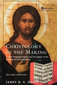 Christology in the Making: A New Testament Inquiry Into the Orig