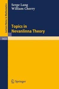 Topics in Nevanlinna Theory