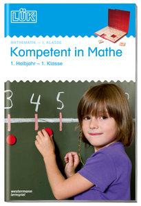 LÜK. Kompetent in Mathe 1. Klasse / 1. Halbjahr