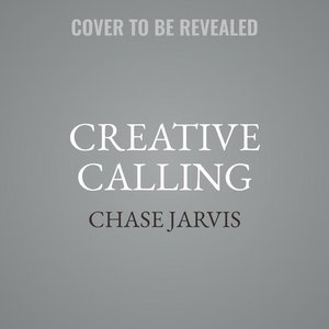 Creative Calling: Establish a Daily Practice, Infuse Your World
