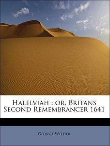 Halelviah : or, Britans Second Remembrancer 1641