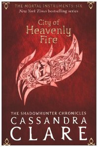 The Mortal Instruments 06. City of Heavenly Fire
