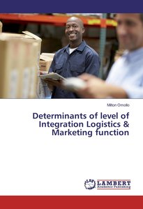 Determinants of level of Integration Logistics & Marketing funct
