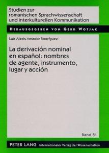 La derivación nominal en español: nombres de agente, instrumento
