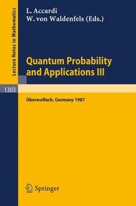 Quantum Probability and Applications III