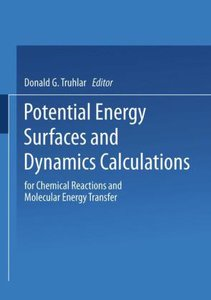 Potential Energy Surfaces and Dynamics Calculations