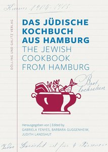 Das Jüdische Kochbuch aus Hamburg. The Jewish Cookbook from Hamb