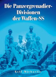 Die Panzergrenadier-Divisionen der Waffen-SS
