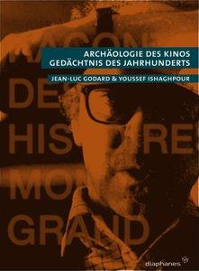 Archäologie des Kinos, Gedächtnis des Jahrhunderts