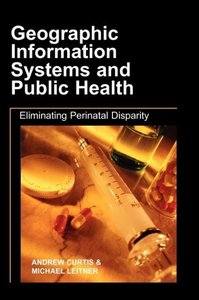 Geographic Information Systems and Public Health: Eliminating Pe