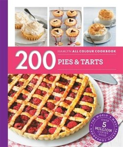 200 Pies & Tarts: Hamlyn All Colour Cookbook