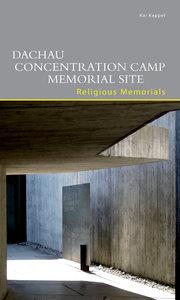Dachau Concentration Camp Memorial Site. Religious Memorials